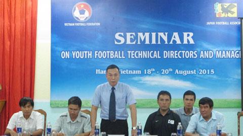 Hội thảo giám đốc kỹ thuật & các nhà quản lý đào tạo bóng đá trẻ