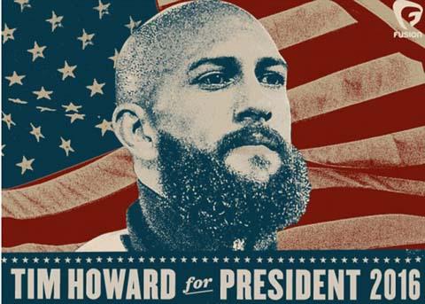 Hình ảnh Tim Howard tranh cử tổng thống Mỹ 2016