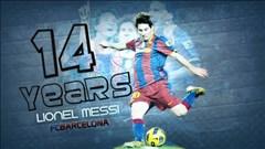 Messi kỷ niệm 14 năm gắn bó với Barcelona