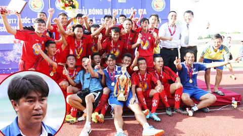 HLV Trần Minh Chiến và lò đào tạo PVF đã gặt hái quả ngọt ở giải U17 QG báo Bóng đá Cúp Thái Sơn Nam 2014