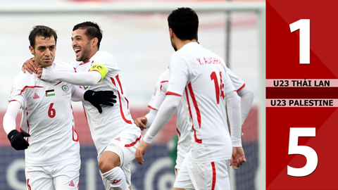 U23 Thái Lan 1-5 U23 Palestine